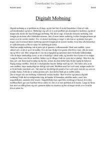 essay om mobning Fakta om mobning digital mobning digital mobning/cyberchikane viden om hvad kan mobning føre til hævnrig depression vores mening om mobning konklusion vores kort film om digital mobning  i 1998 var 25% af de danske skolebørn blevet udsat for mobning  i 2002 blev kun 11% af eleverne mobbe t.